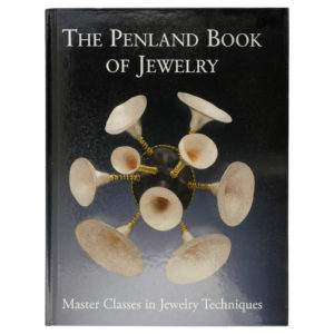 Penland Book of Jewelry: Master Classes in Jewelry Techniques