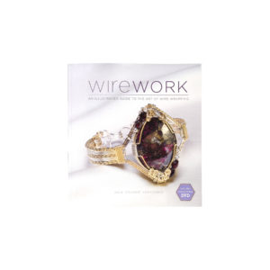 Wirework with DVD: An Illustrated Guide to the Art of Wire Wrapping