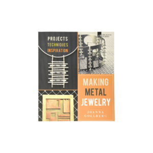 Making Metal Jewelry: Projects