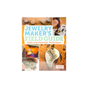 Jewelry Maker's Field Guide: Tools and Essential Techniques