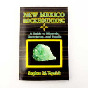 NEW MEXICO ROCKHOUNDING: A Guide to Minerals